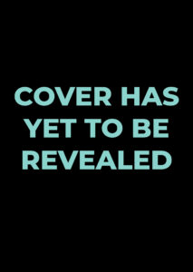 Cover Has Yet to Be Revealed