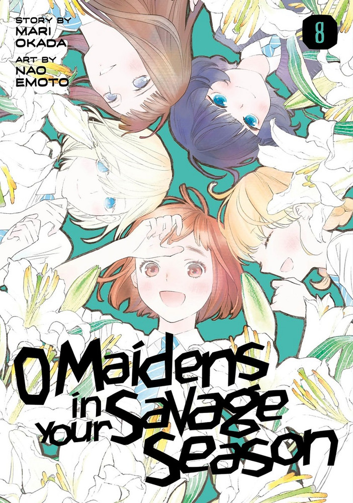 O Maidens In Your Savage Season, Volume 8